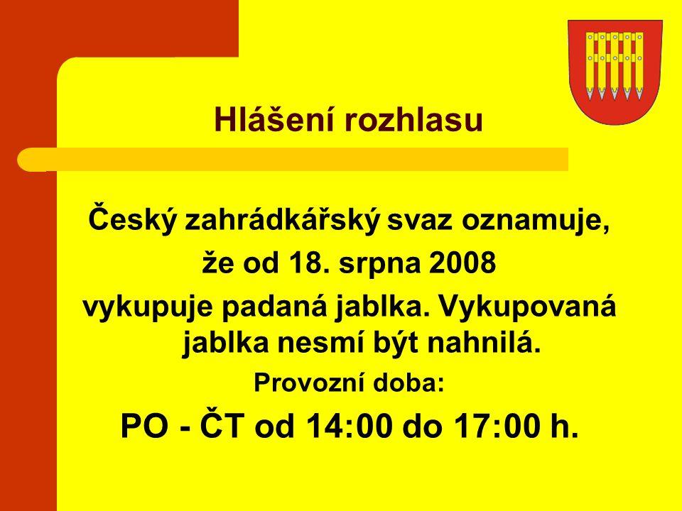 Hlášení rozhlasu PO - ČT od 14:00 do 17:00 h.