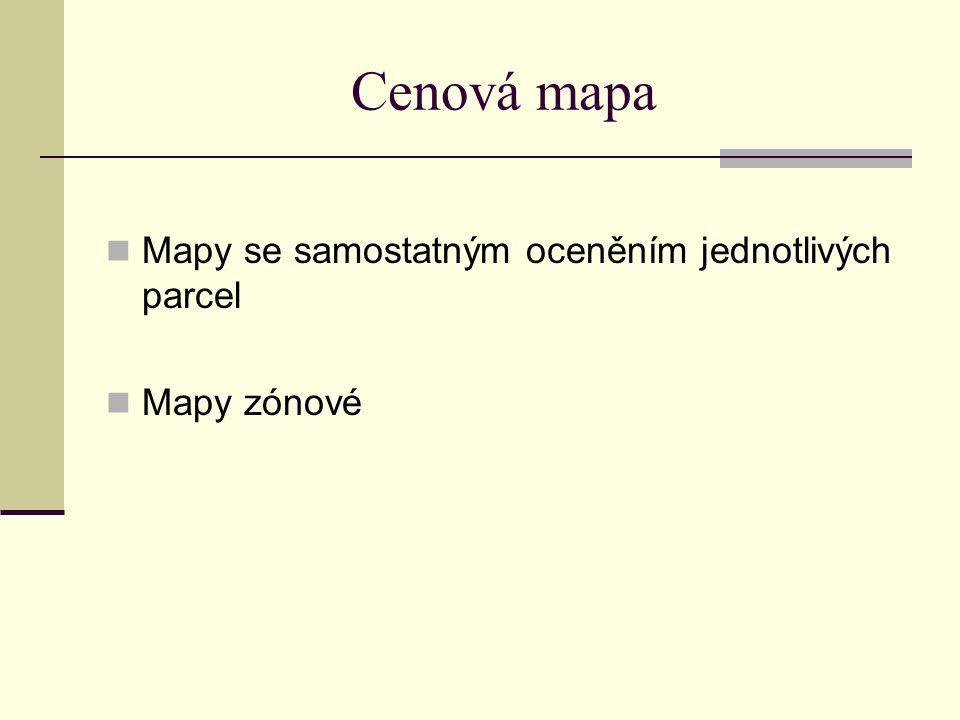Cenová mapa Mapy se samostatným oceněním jednotlivých parcel