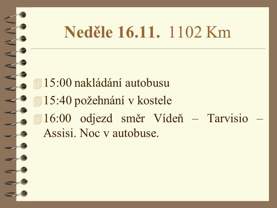 Neděle 16.11. 1102 Km 15:00 nakládání autobusu