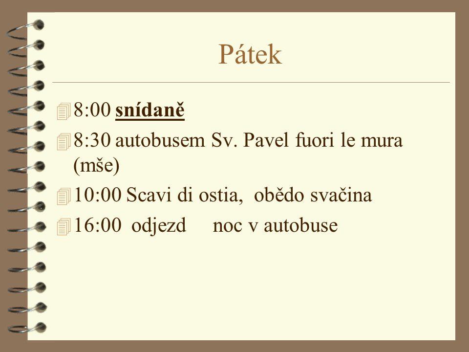 Pátek 8:00 snídaně 8:30 autobusem Sv. Pavel fuori le mura (mše)