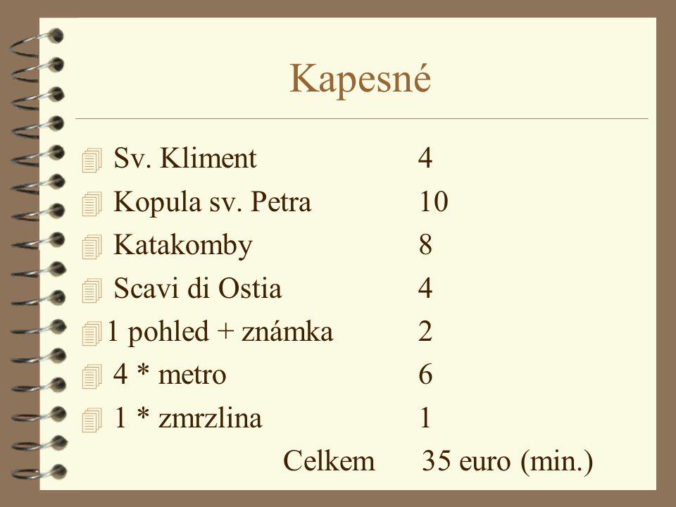 Kapesné Sv. Kliment 4 Kopula sv. Petra 10 Katakomby 8 Scavi di Ostia 4