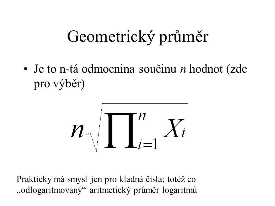 Geometrický průměr Je to n-tá odmocnina součinu n hodnot (zde pro výběr)