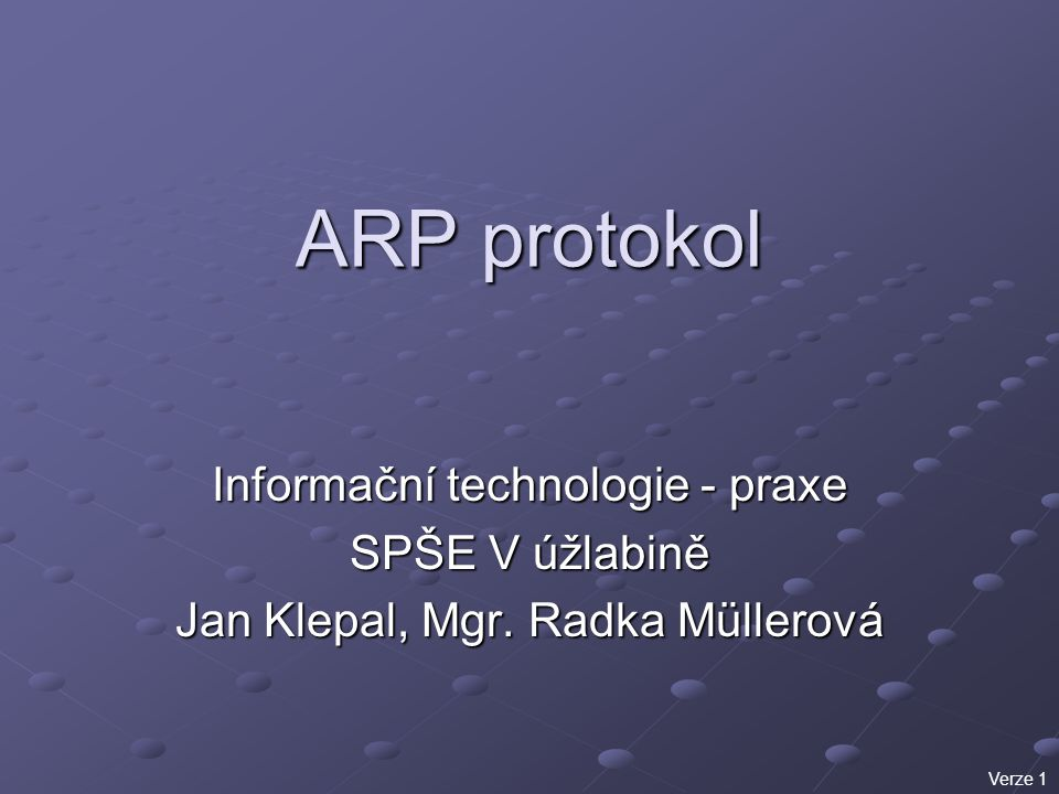 ARP protokol Informační technologie - praxe SPŠE V úžlabině