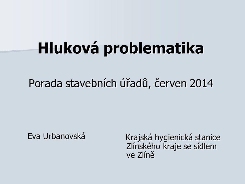 Hluková problematika Porada stavebních úřadů, červen 2014