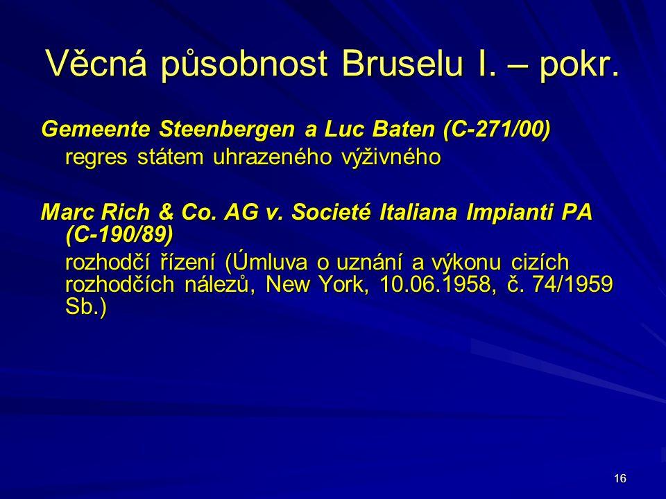 Věcná působnost Bruselu I. – pokr.