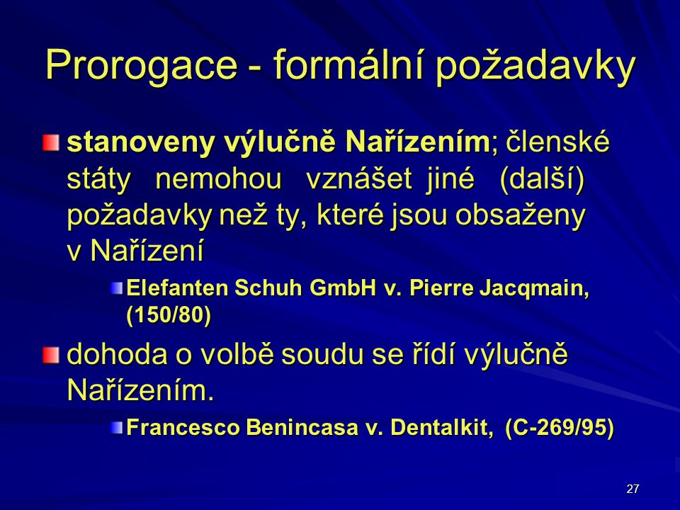 Prorogace - formální požadavky