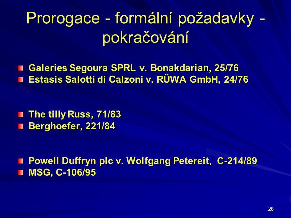 Prorogace - formální požadavky - pokračování