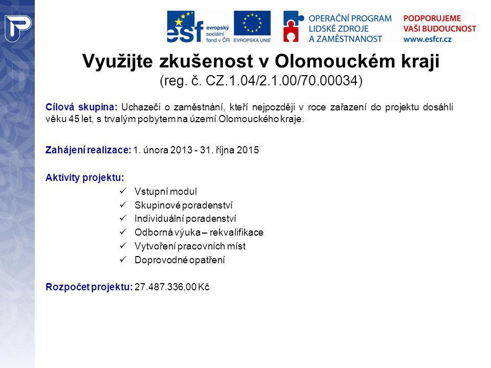 Využijte zkušenost v Olomouckém kraji (reg. č. CZ. 1. 04/2. 1. 00/70