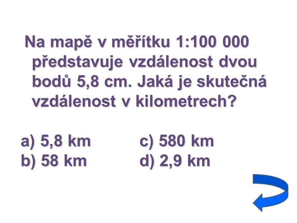 Na mapě v měřítku 1:100 000 představuje vzdálenost dvou bodů 5,8 cm