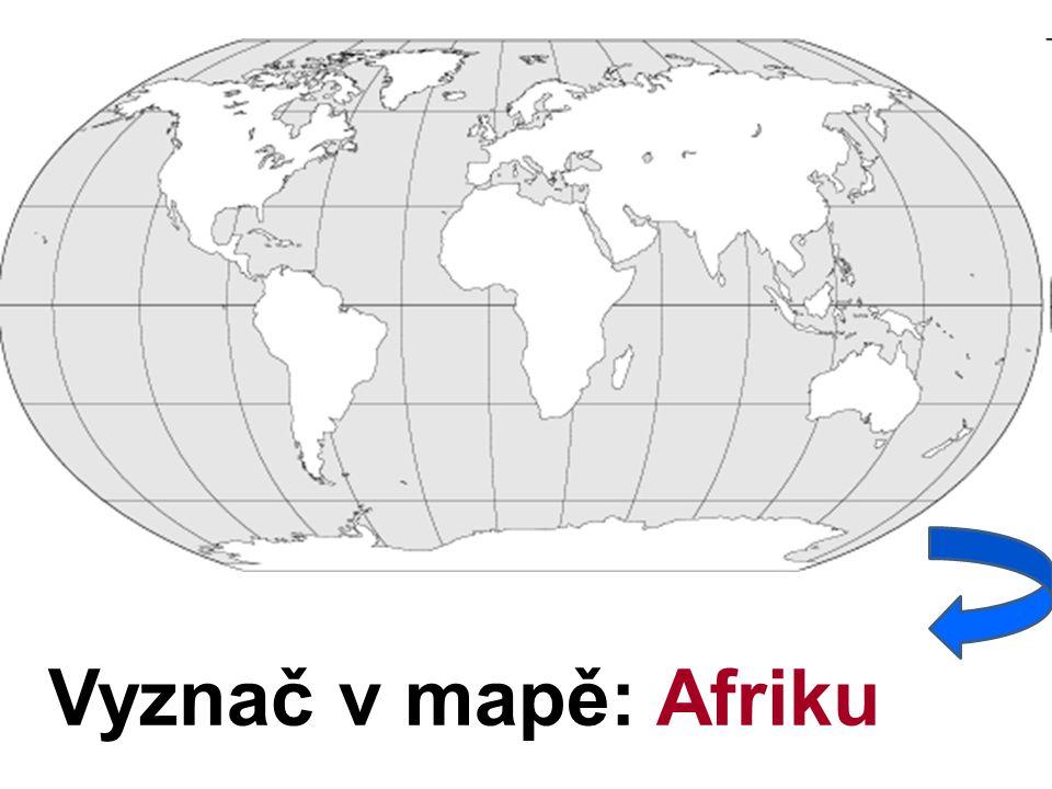 Vyznač v mapě: Afriku