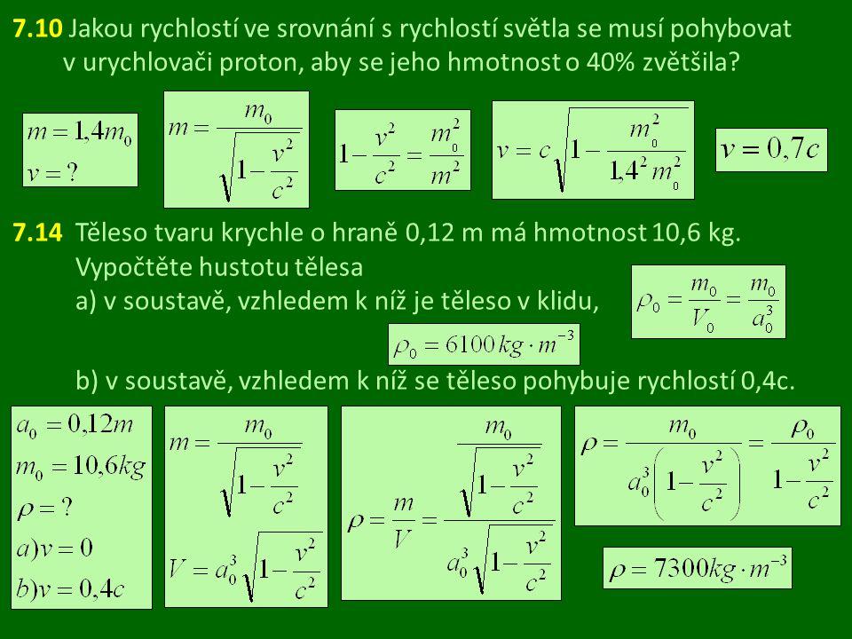 b) v soustavě, vzhledem k níž se těleso pohybuje rychlostí 0,4c.