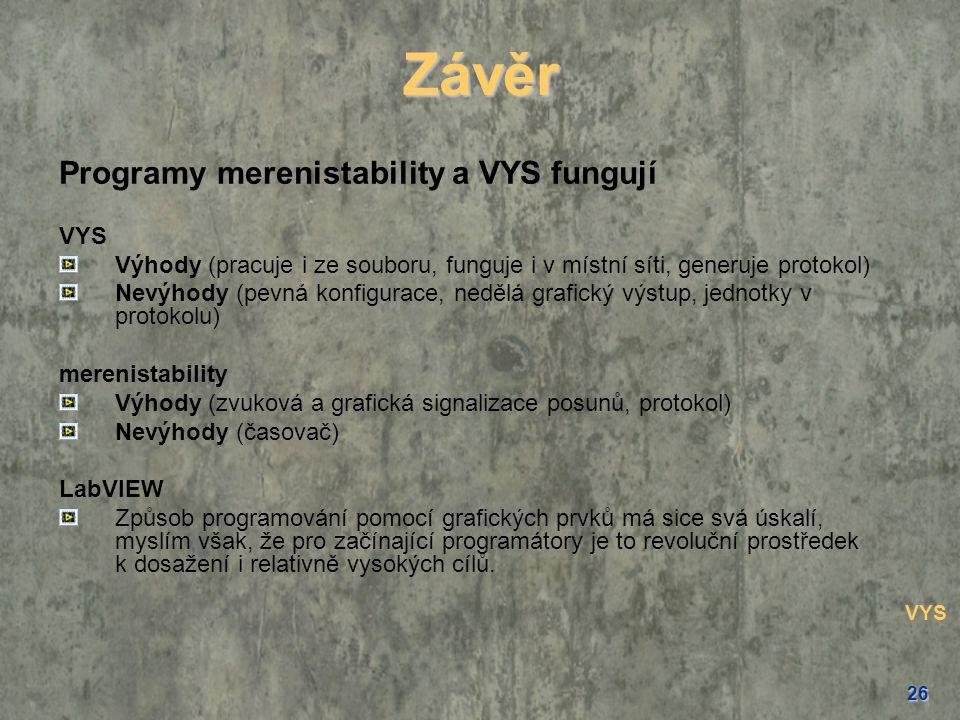 Závěr Programy merenistability a VYS fungují VYS