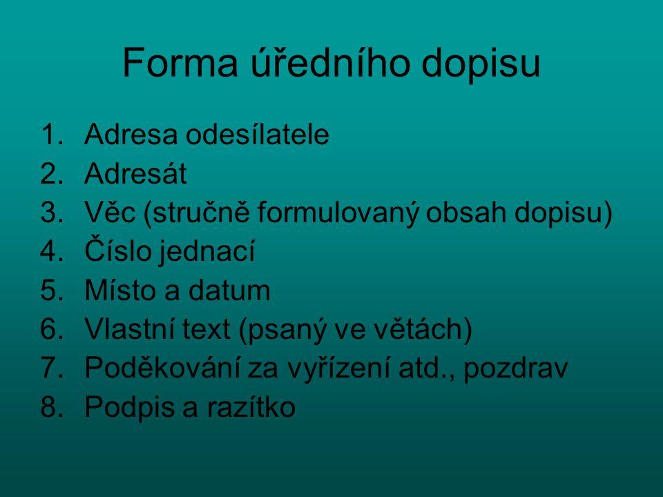 Forma úředního dopisu Adresa odesílatele Adresát