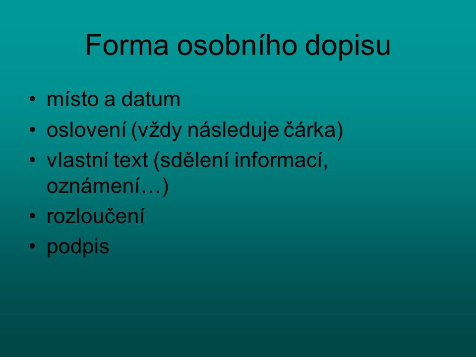 Forma osobního dopisu místo a datum oslovení (vždy následuje čárka)