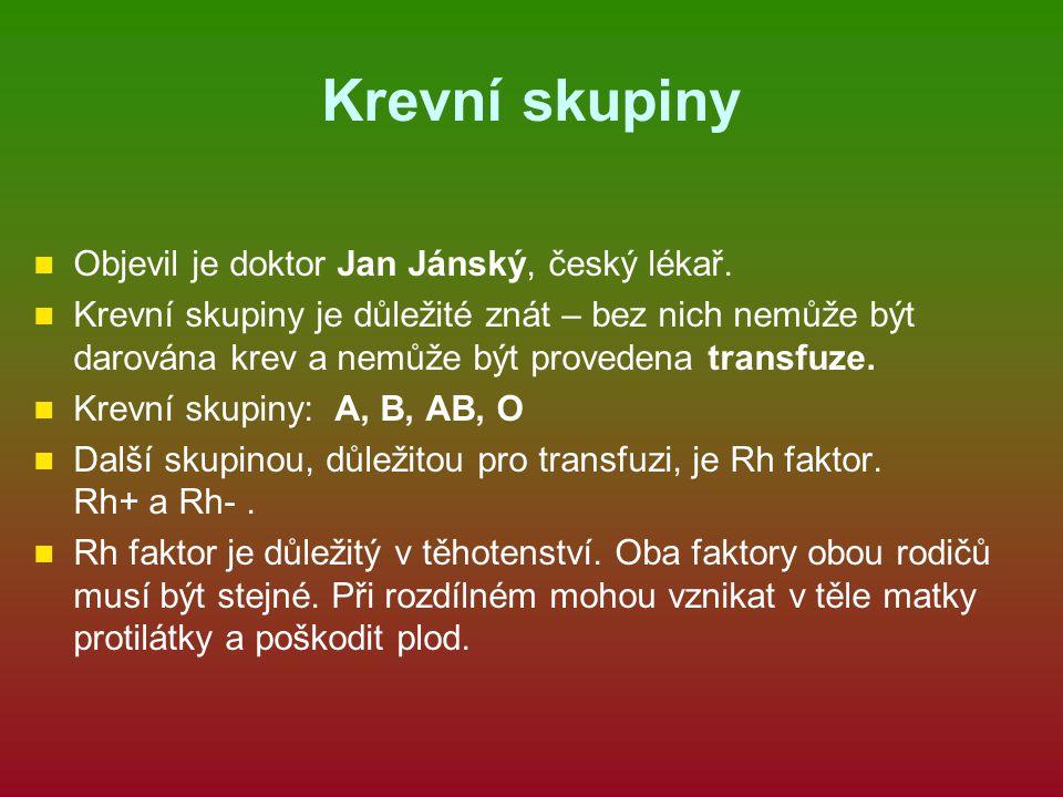 Krevní skupiny Objevil je doktor Jan Jánský, český lékař.