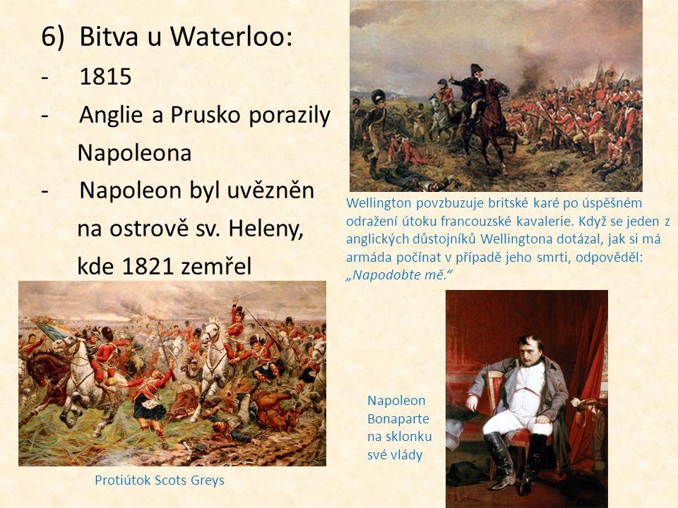Bitva u Waterloo: 1815 Anglie a Prusko porazily Napoleona