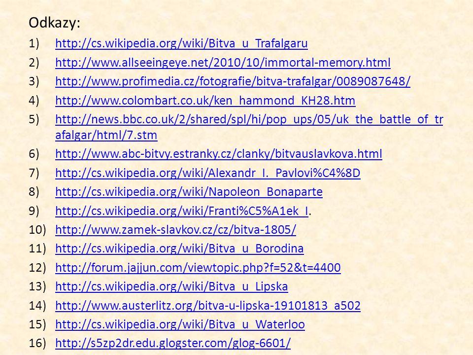 Odkazy: http://cs.wikipedia.org/wiki/Bitva_u_Trafalgaru