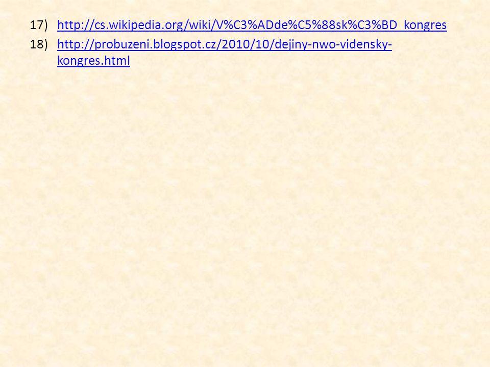 http://cs.wikipedia.org/wiki/V%C3%ADde%C5%88sk%C3%BD_kongres http://probuzeni.blogspot.cz/2010/10/dejiny-nwo-vidensky-kongres.html.