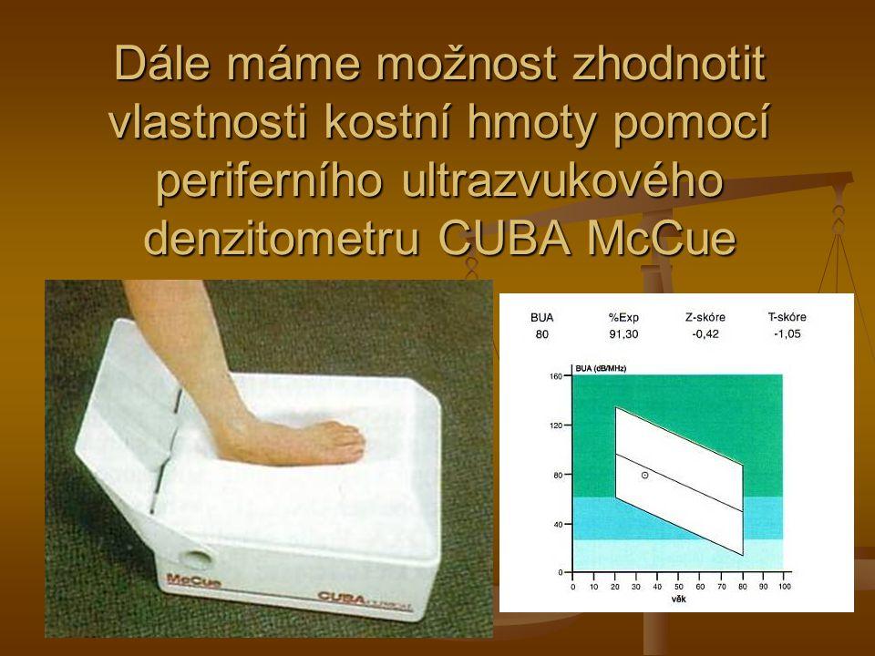 Dále máme možnost zhodnotit vlastnosti kostní hmoty pomocí periferního ultrazvukového denzitometru CUBA McCue