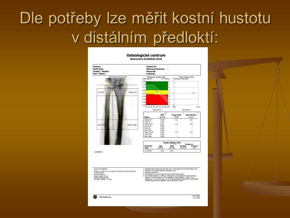 Dle potřeby lze měřit kostní hustotu v distálním předloktí: