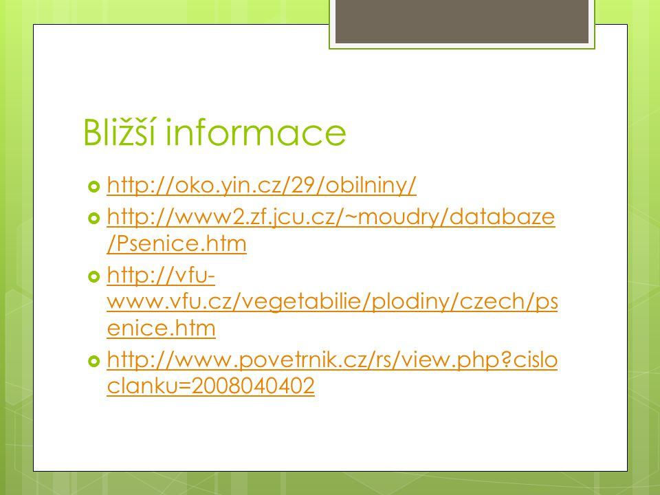 Bližší informace http://oko.yin.cz/29/obilniny/