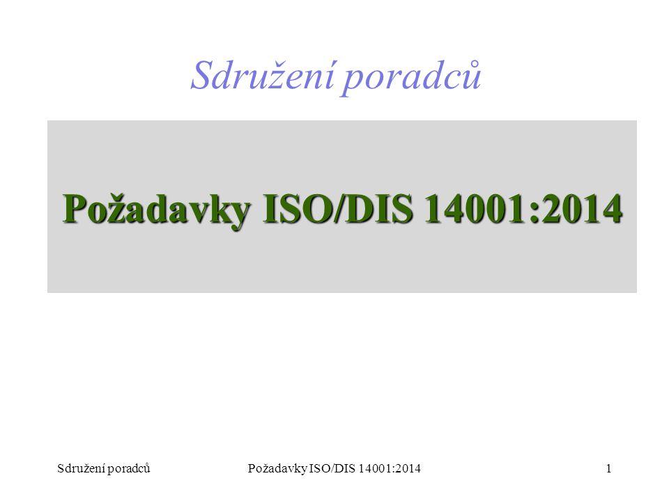 Sdružení poradců Požadavky ISO/DIS 14001:2014 Sdružení poradců