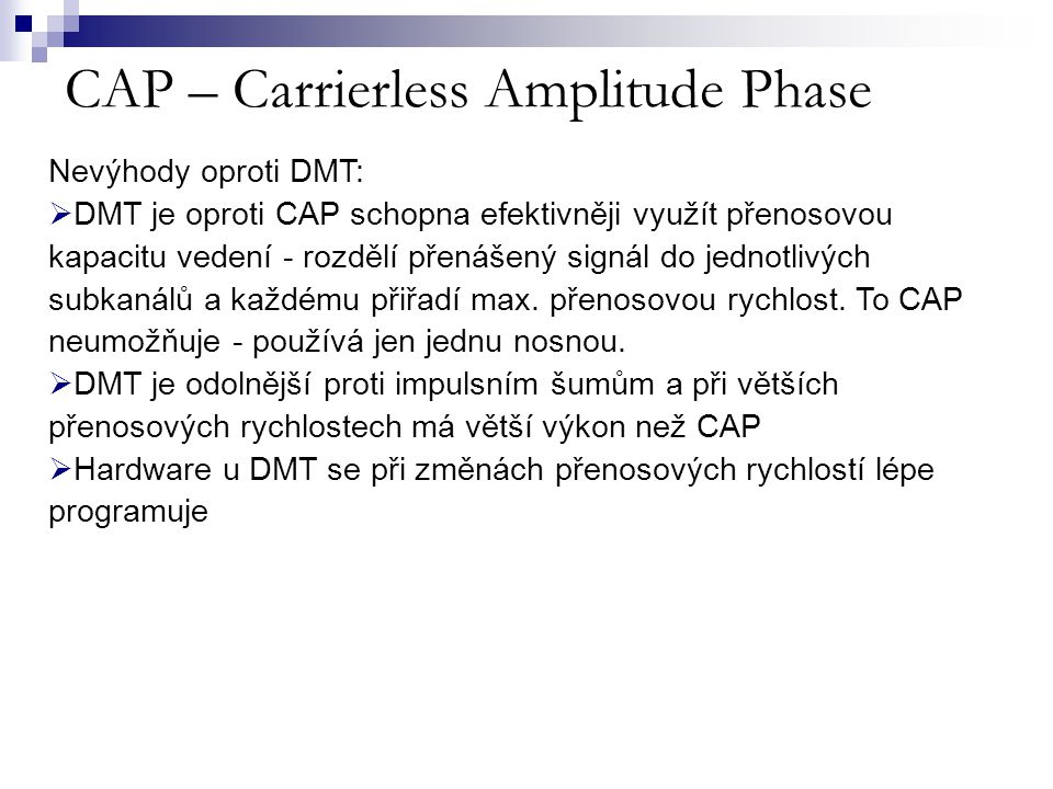 CAP – Carrierless Amplitude Phase