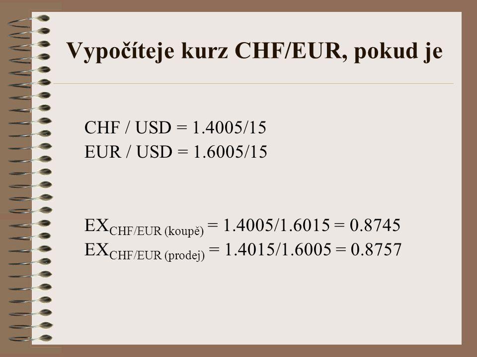Vypočíteje kurz CHF/EUR, pokud je