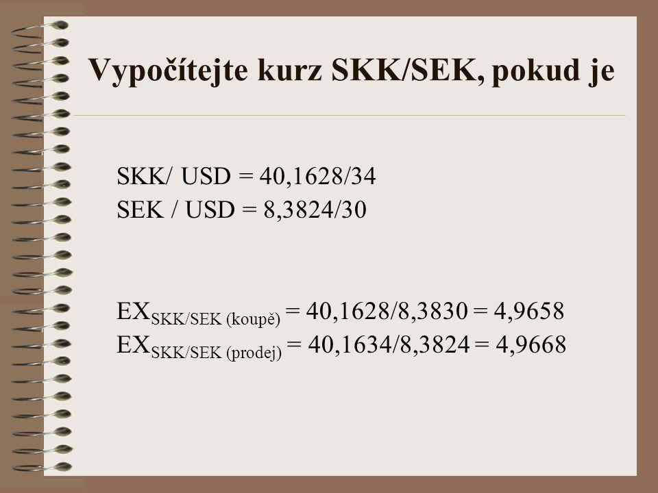 Vypočítejte kurz SKK/SEK, pokud je