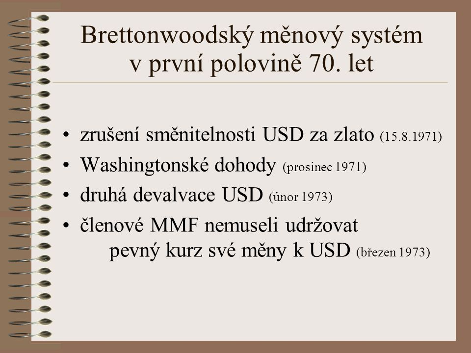 Brettonwoodský měnový systém v první polovině 70. let