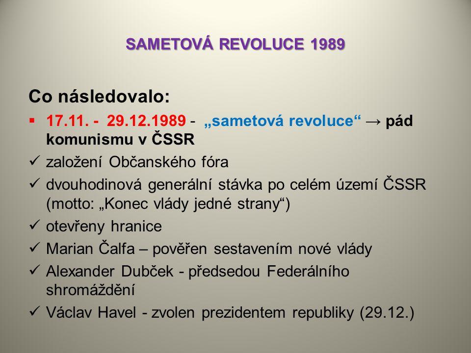 Co následovalo: SAMETOVÁ REVOLUCE 1989