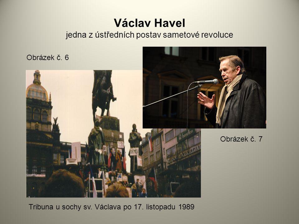 Václav Havel jedna z ústředních postav sametové revoluce