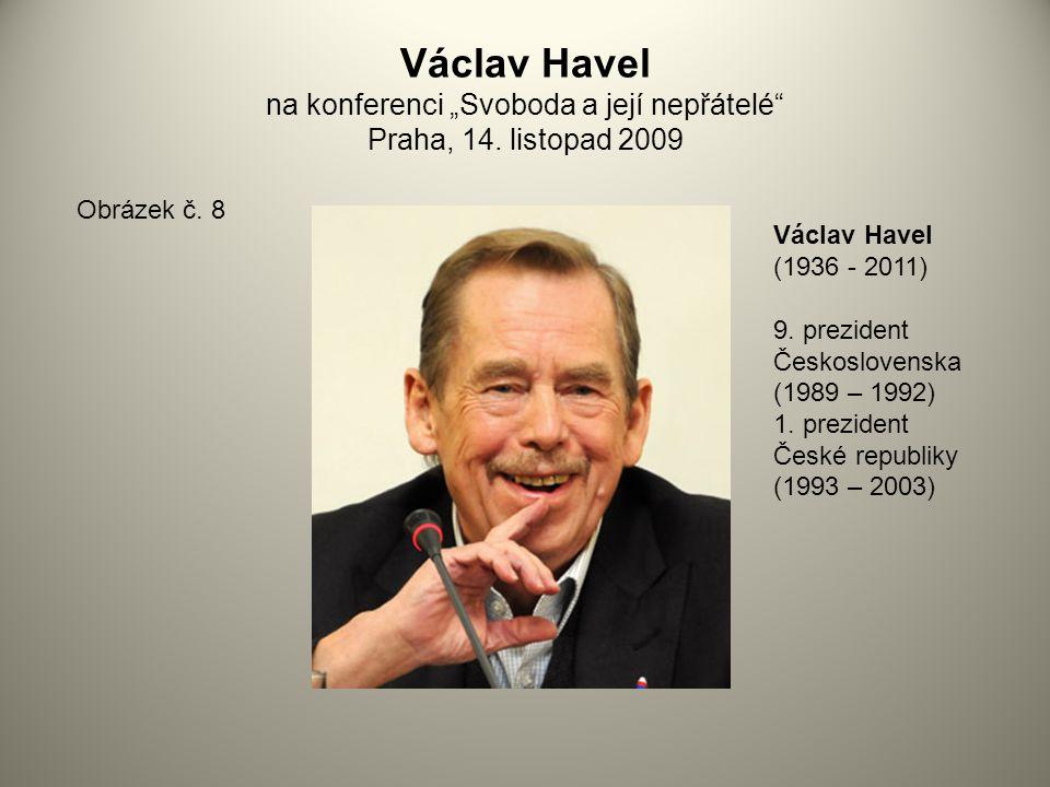 """Václav Havel na konferenci """"Svoboda a její nepřátelé Praha, 14"""