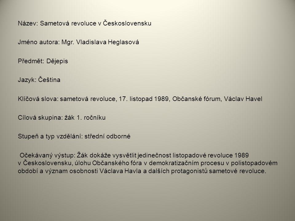 Název: Sametová revoluce v Československu Jméno autora: Mgr