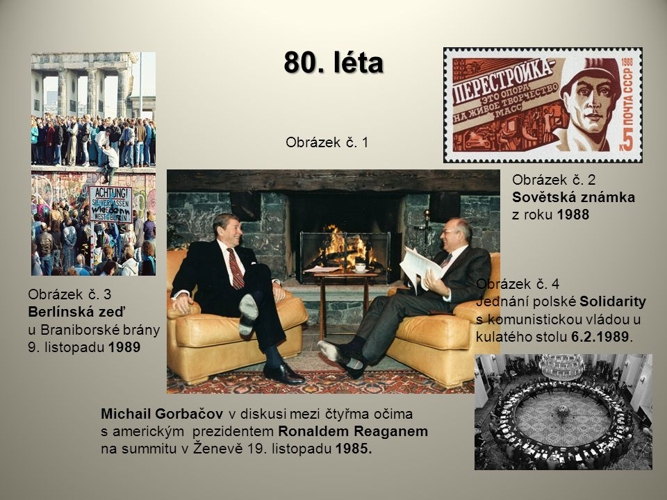80. léta Obrázek č. 1 Obrázek č. 2 Sovětská známka z roku 1988