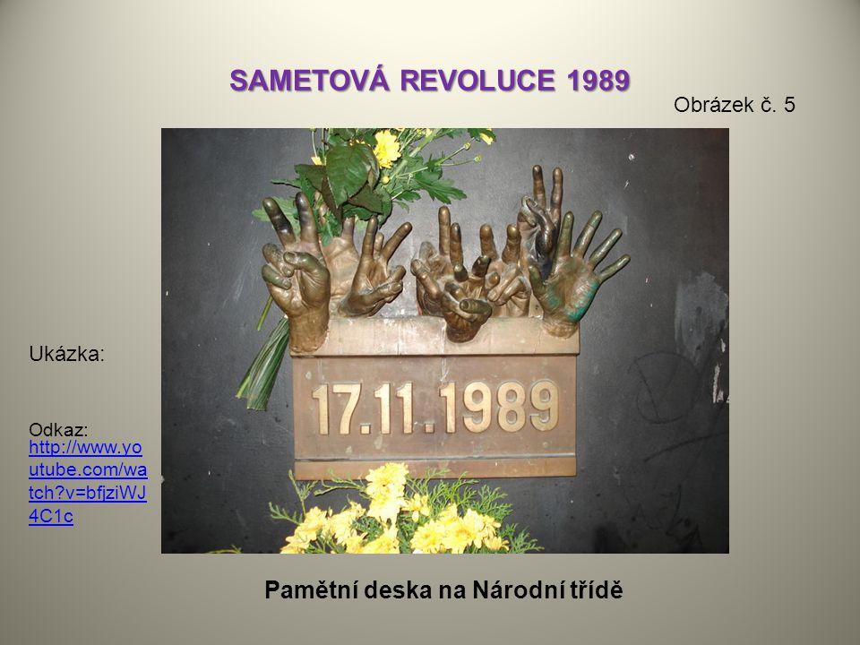 SAMETOVÁ REVOLUCE 1989 Pamětní deska na Národní třídě Obrázek č. 5