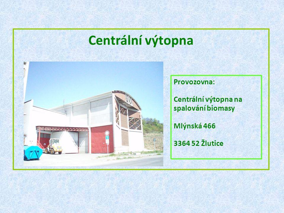 Centrální výtopna Provozovna: Centrální výtopna na spalování biomasy