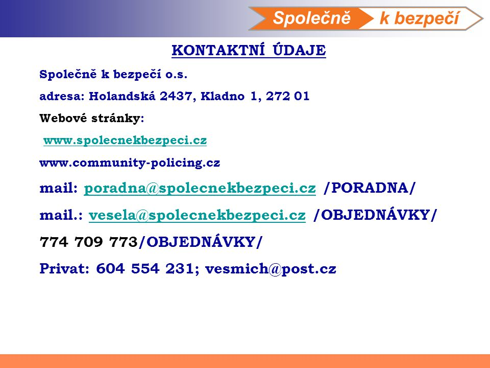 mail: poradna@spolecnekbezpeci.cz /PORADNA/