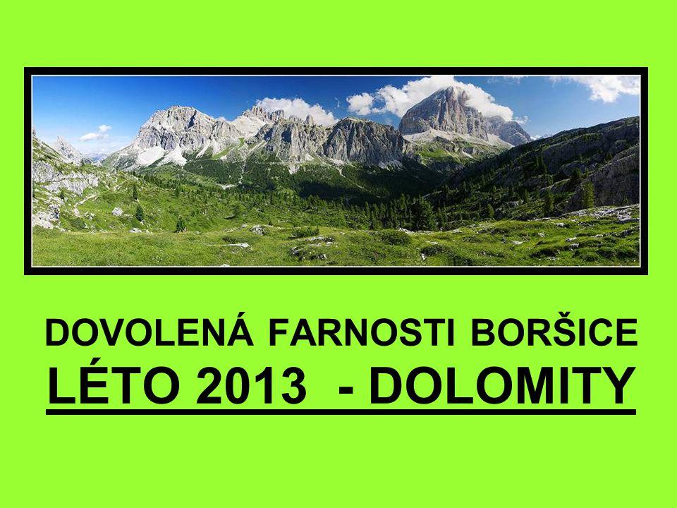 DOVOLENÁ FARNOSTI BORŠICE LÉTO 2013 - DOLOMITY