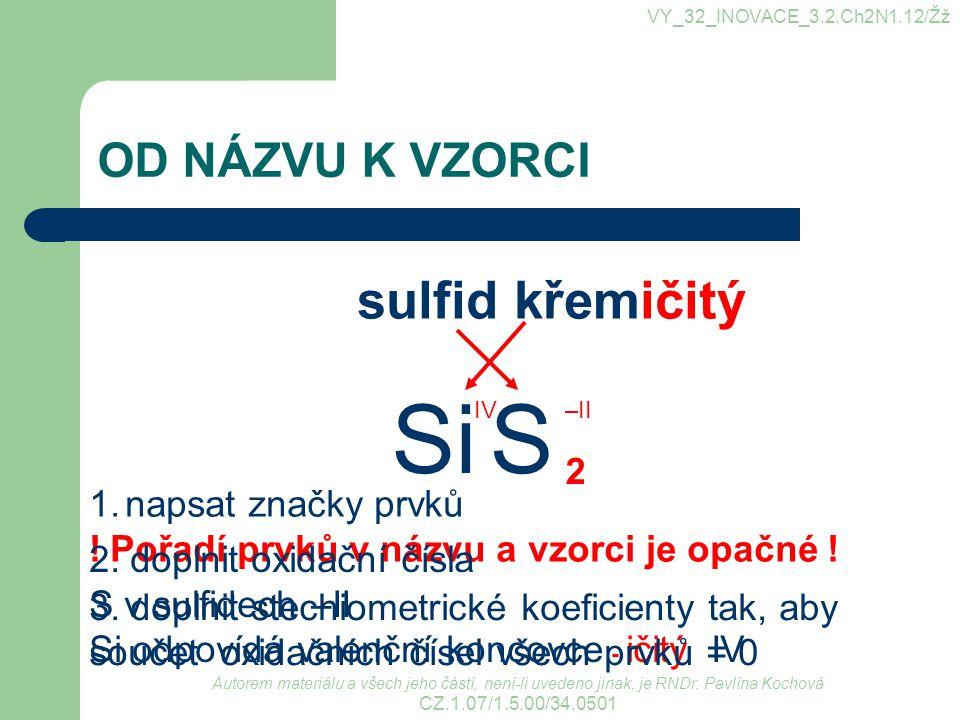 Si S sulfid křemičitý OD NÁZVU K VZORCI 2 napsat značky prvků