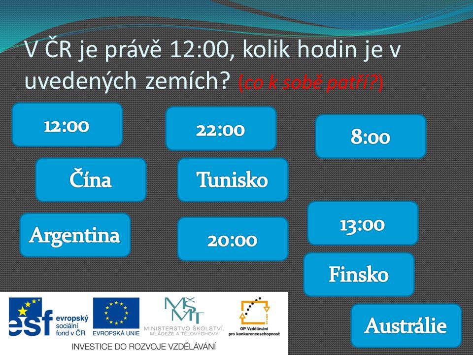 V ČR je právě 12:00, kolik hodin je v uvedených zemích