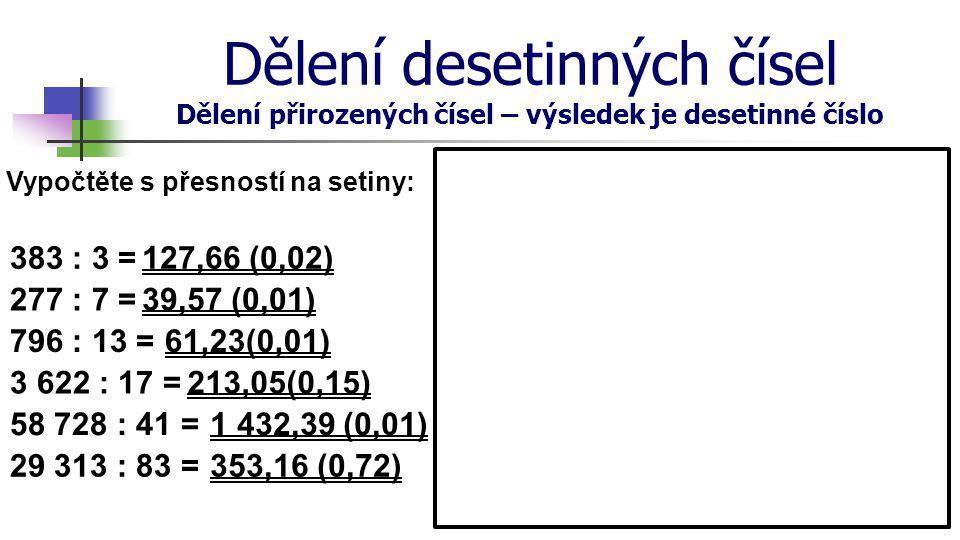 Dělení desetinných čísel Dělení přirozených čísel – výsledek je desetinné číslo