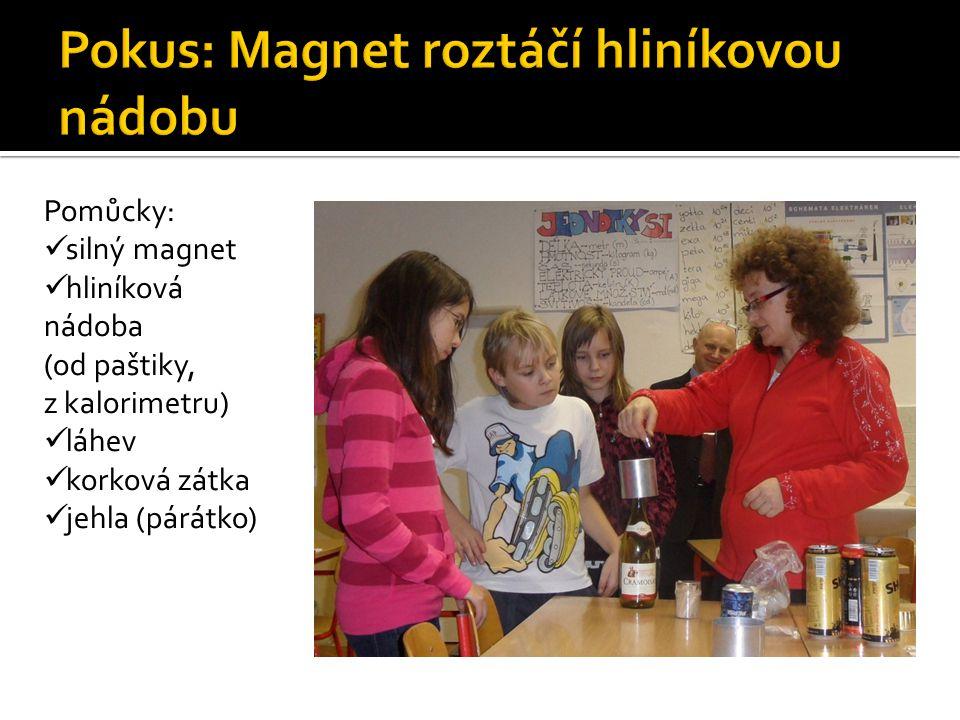 Pokus: Magnet roztáčí hliníkovou nádobu