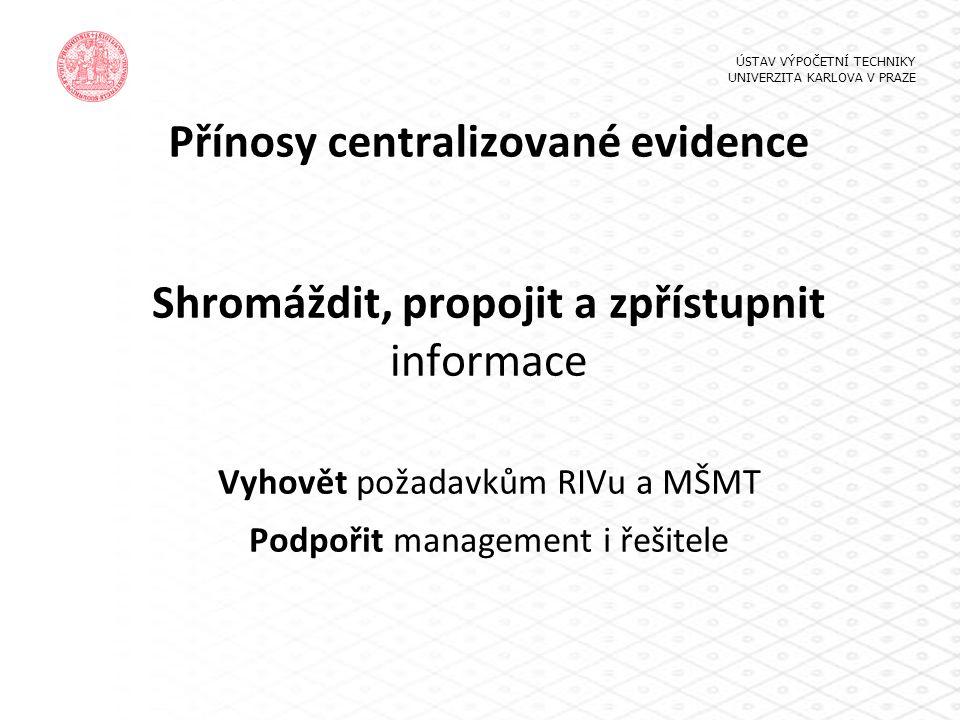 Přínosy centralizované evidence