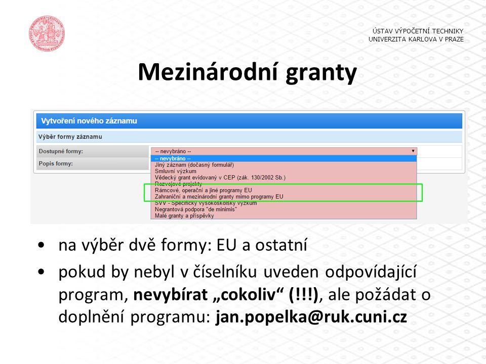 Mezinárodní granty na výběr dvě formy: EU a ostatní