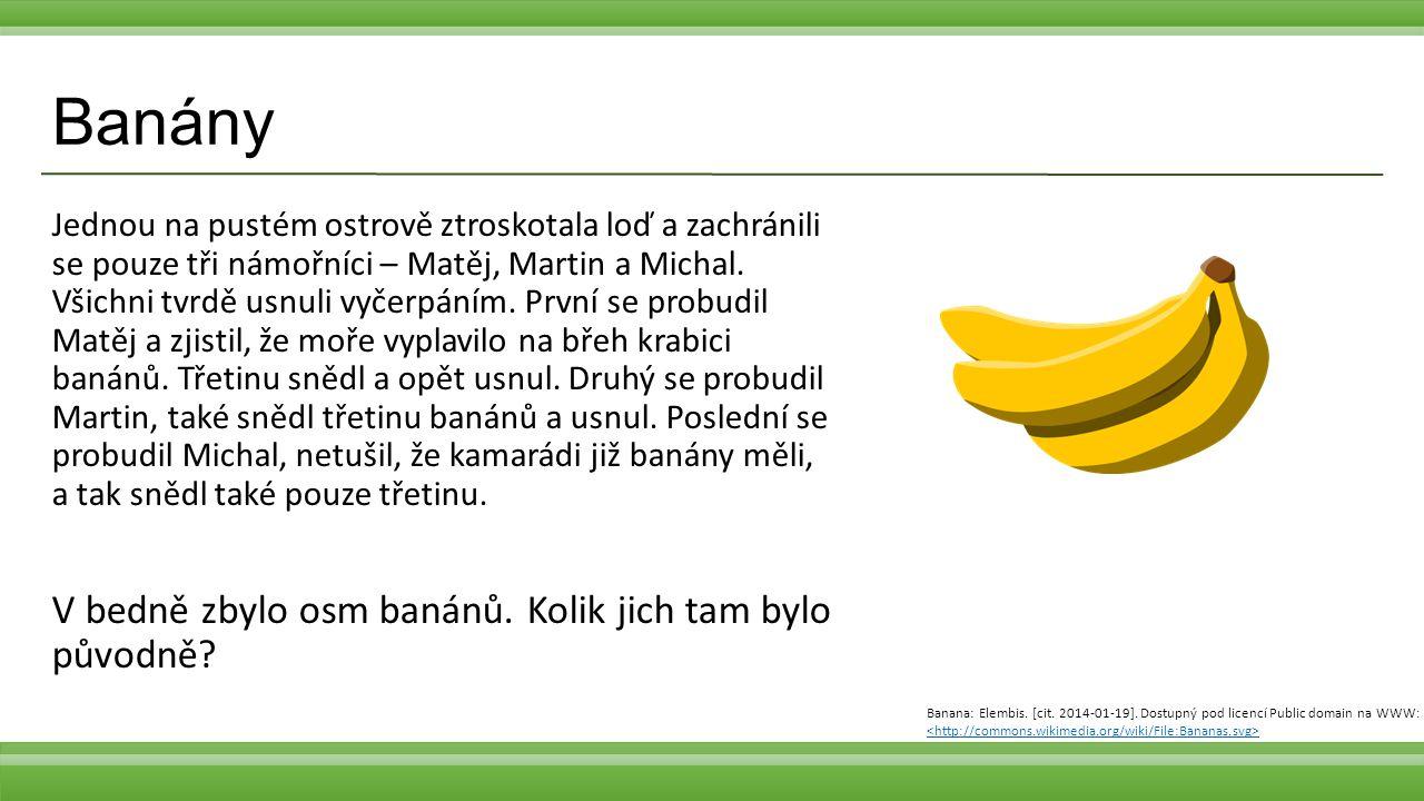 Banány V bedně zbylo osm banánů. Kolik jich tam bylo původně