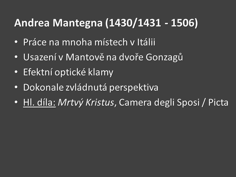 Andrea Mantegna (1430/1431 - 1506) Práce na mnoha místech v Itálii