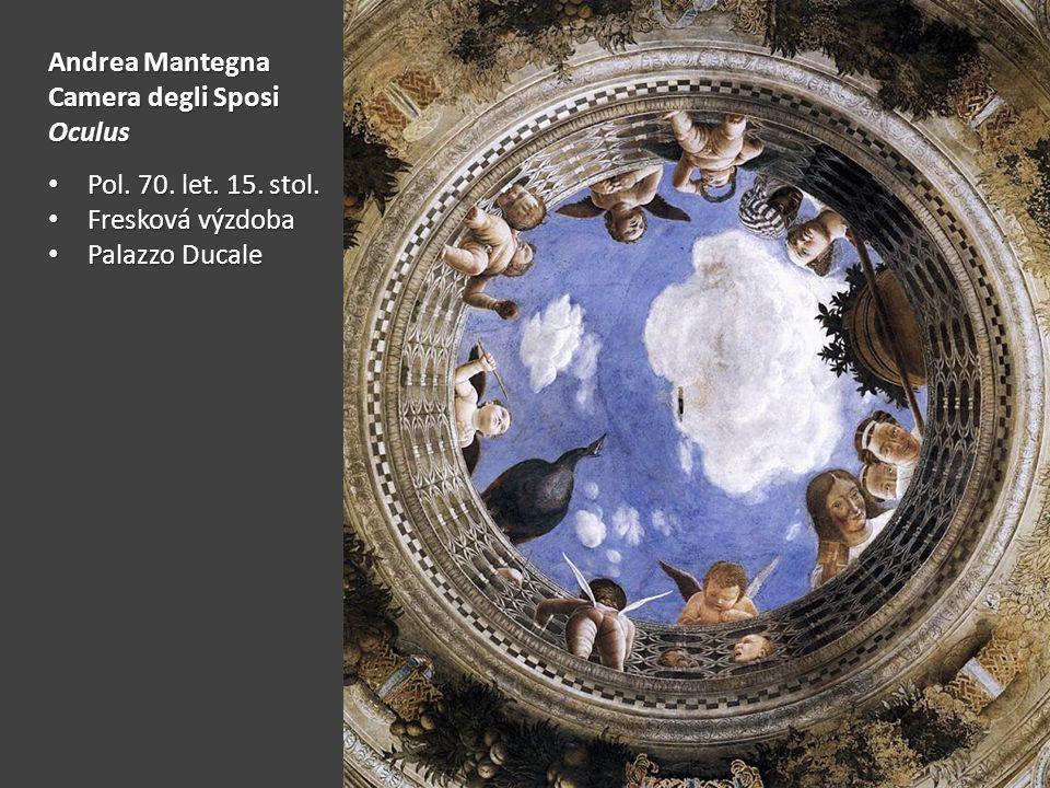 Andrea Mantegna Camera degli Sposi Oculus Pol. 70. let. 15. stol. Fresková výzdoba Palazzo Ducale