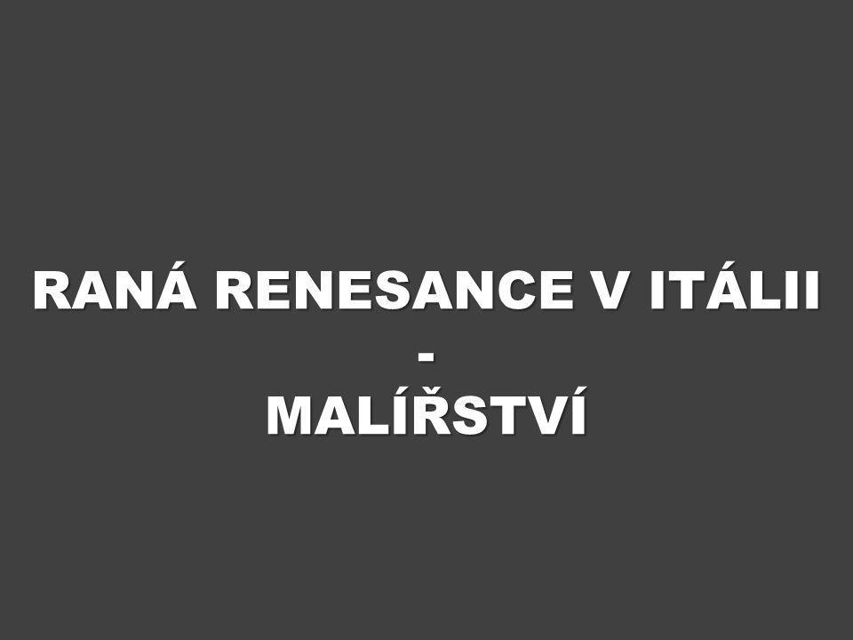 RANÁ RENESANCE V ITÁLII - MALÍŘSTVÍ