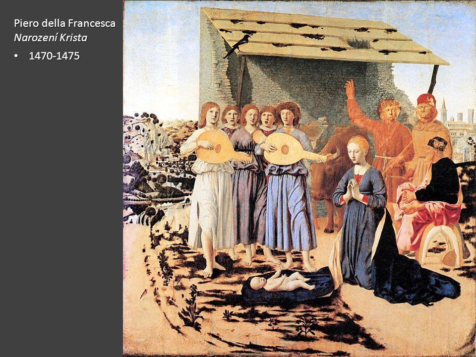 Piero della Francesca Narození Krista 1470-1475